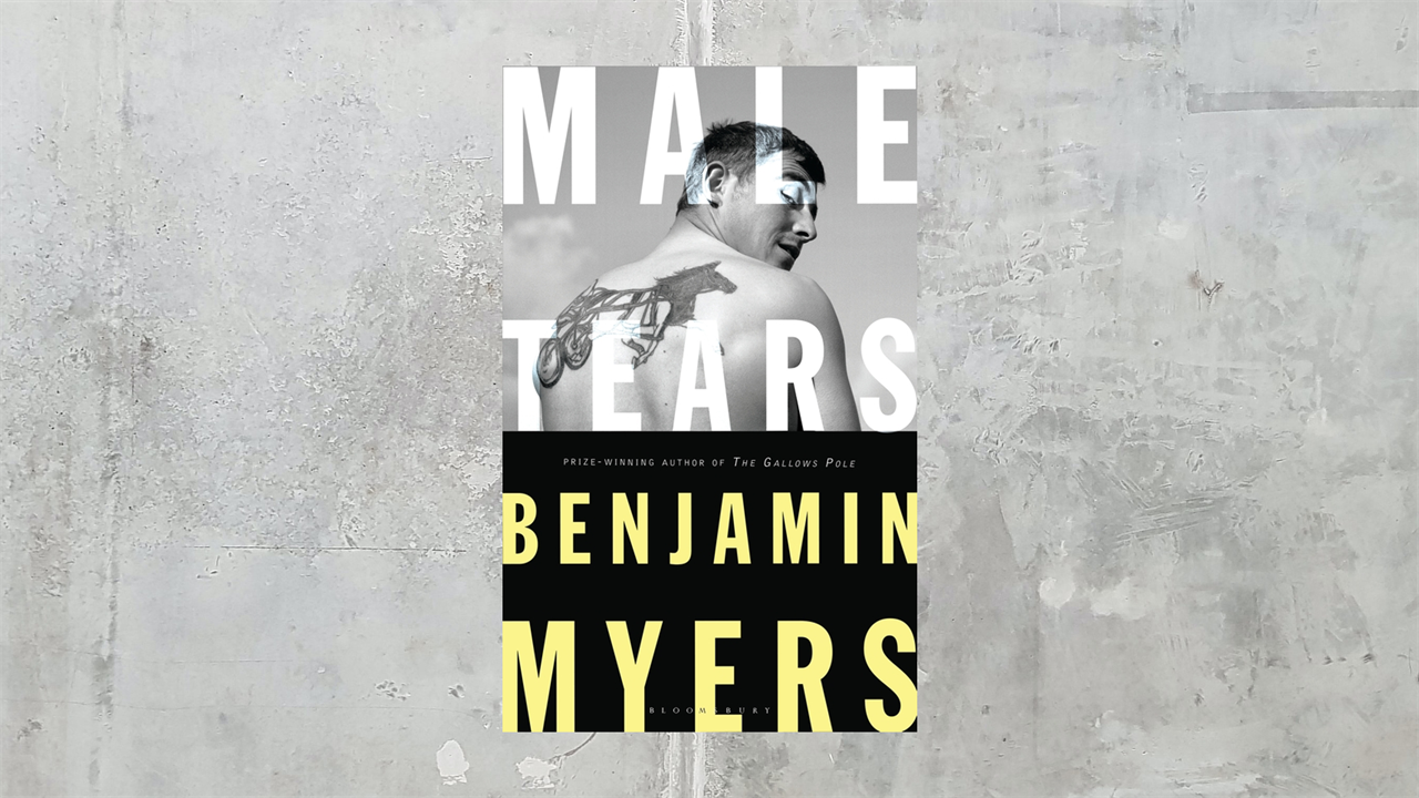 Benjamin Myers' Male Tears
