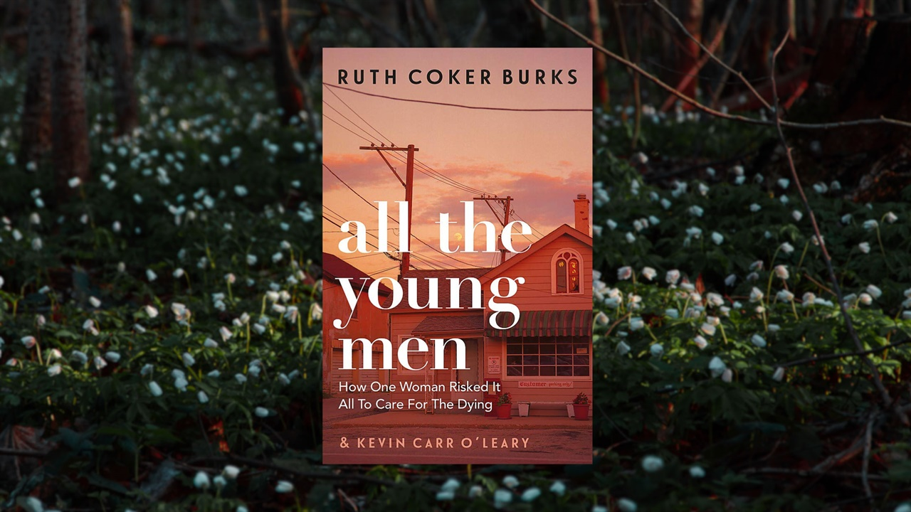 All the Young Men by Ruth Coker Burks