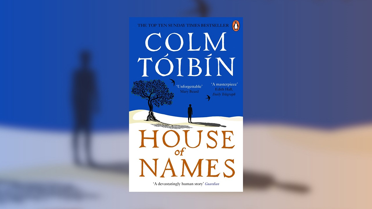 Colm Tóibín House of Names