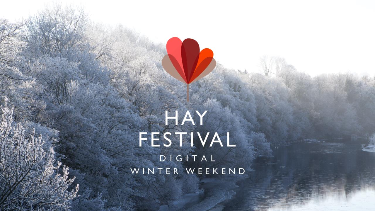 HAY FESTIVAL DIGITAL WINTER WEEKEND IS COMING...