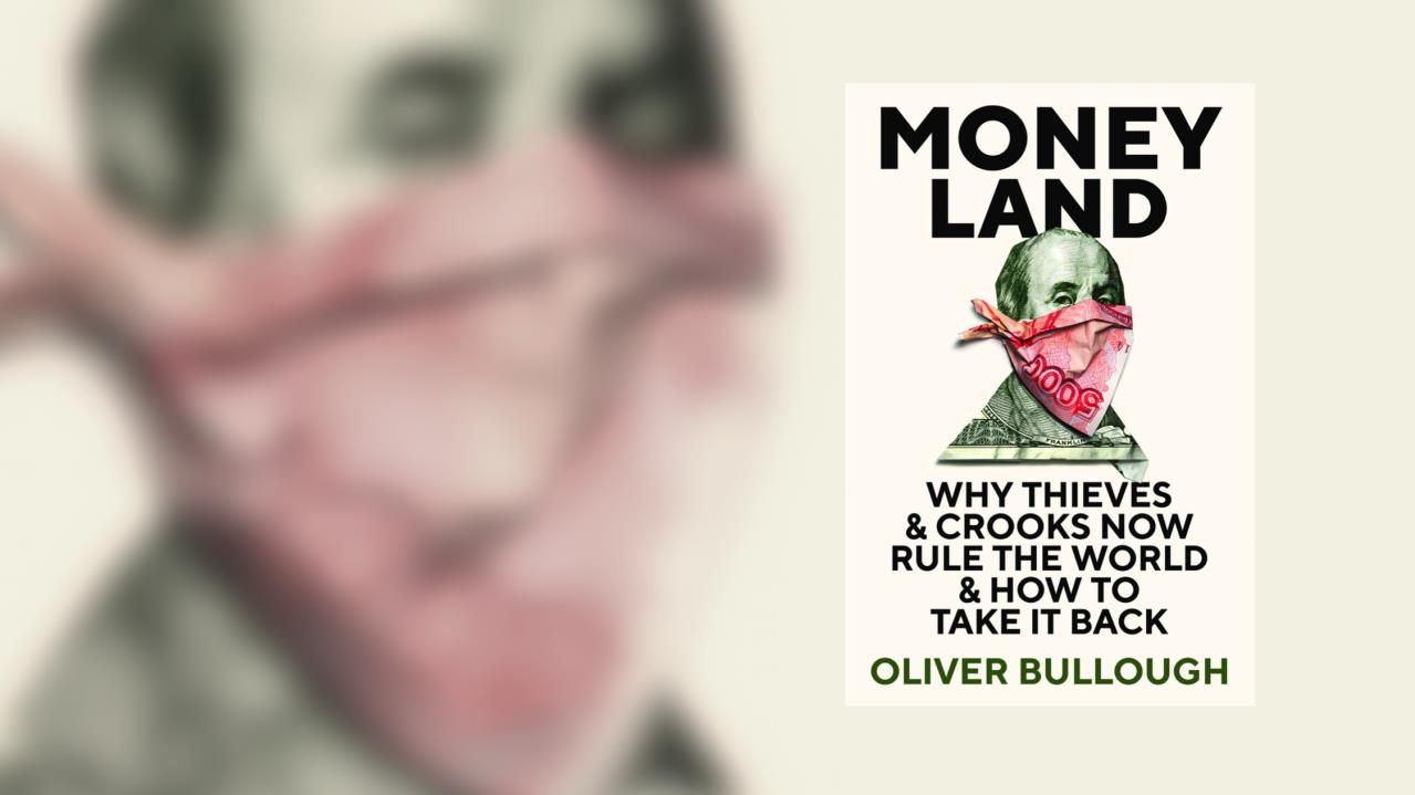 Welcome to Moneyland | Oliver Bullough
