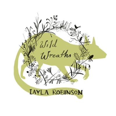 Wild Wreaths by Layla Robinson