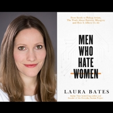 Laura Bates talks to Bryony Gordon: Men Who Hate Women