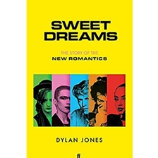 Sweet Dreams: From Club Culture to Style Culture, the Story of the New Romantics