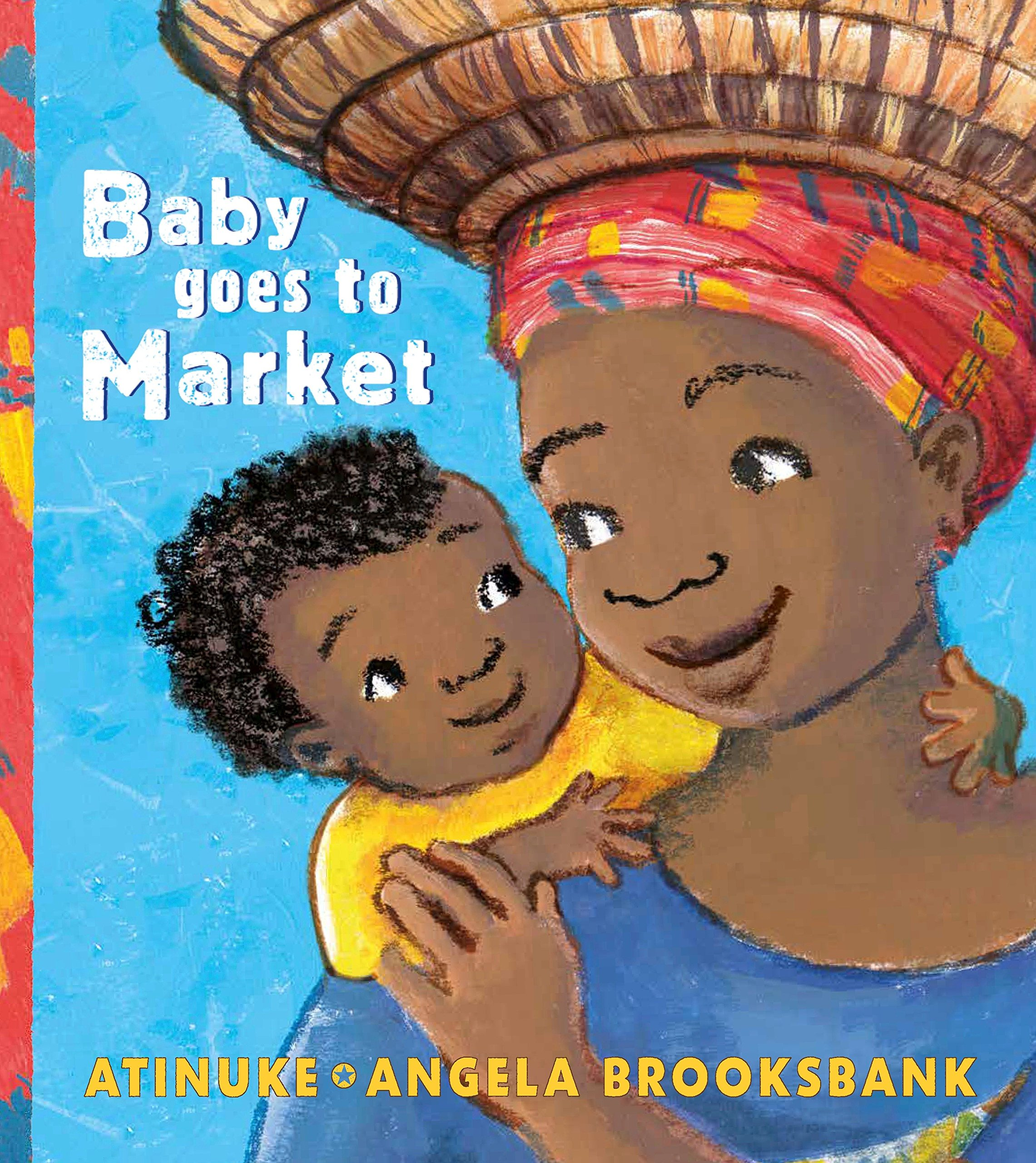 Baby Goes to Market written by Atinuke illustrated by Angela Brooksbank