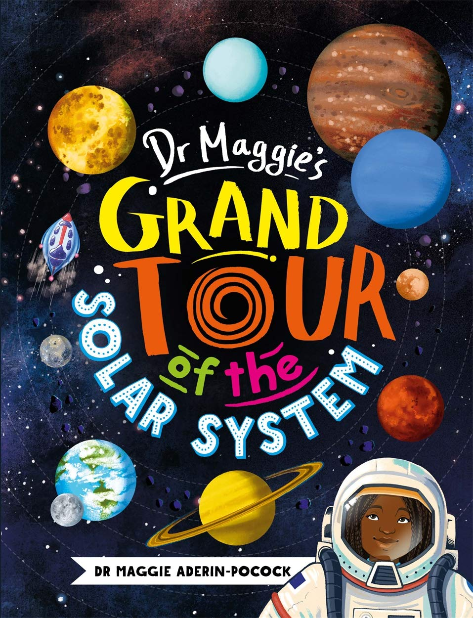 Dr Maggie's Grand Tour of the Solar System by Maggie Aderin Pocock
