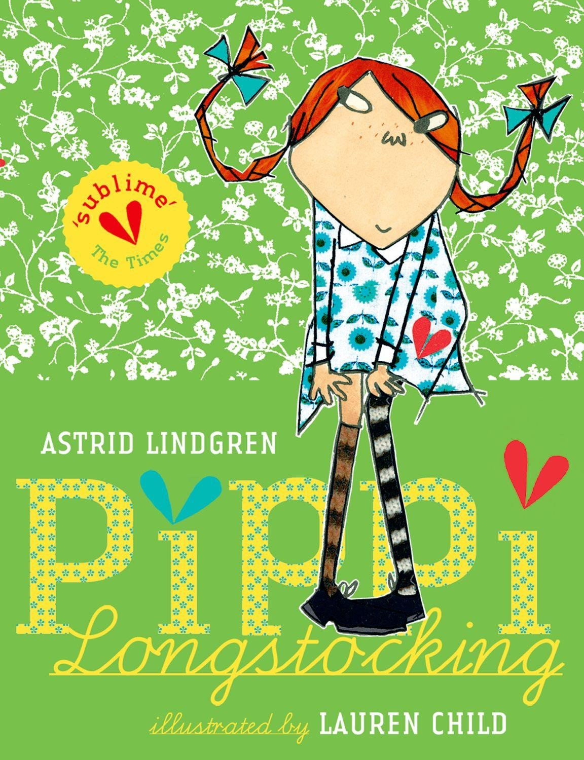 Pippi Longstocking written by Astrid Lindgren translated by Tiina Nunnally illustrated by Lauren Child