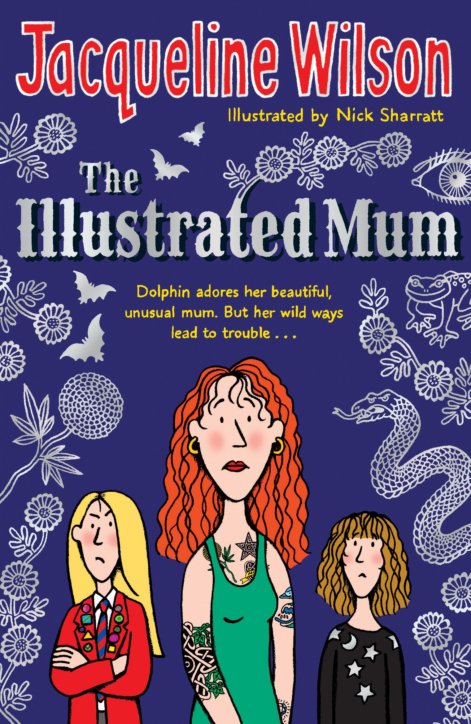 The Illustrated Mum written by Jacqueline Wilson illustrated by Nick Sharratt