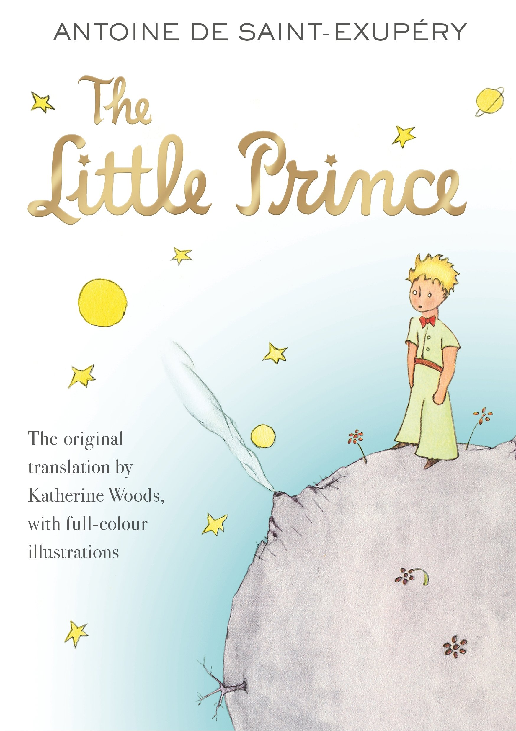 The Little Prince written by Antoine de Saint Exupery translated by Katherine Woods
