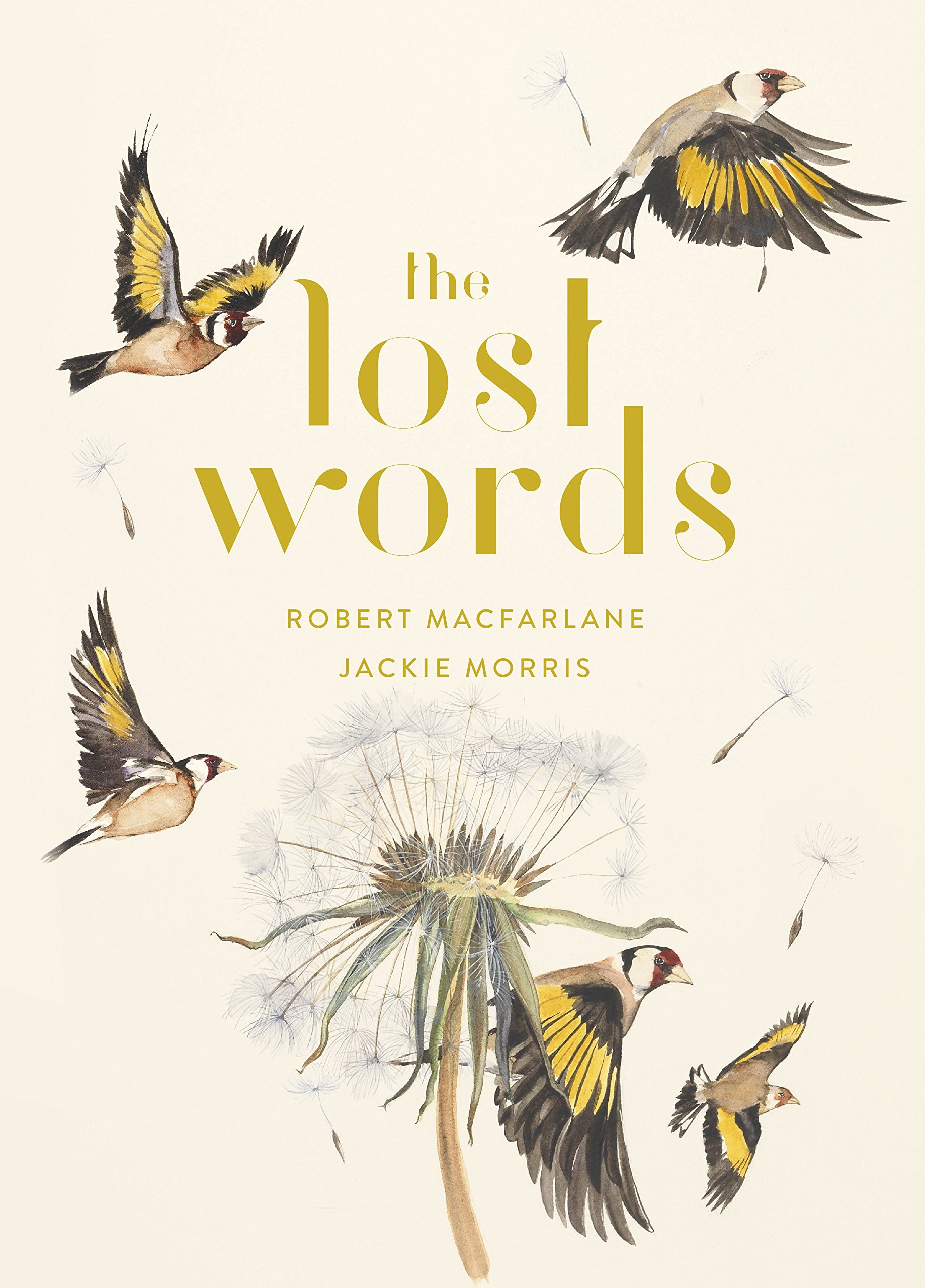 The Lost Words written by Robert Macfarlane and illustrated by Jackie Morris