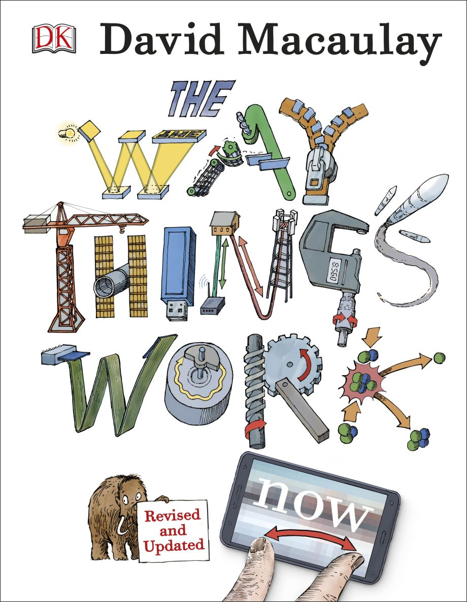 The Way Things Work by David Macaulay and Neil Ardley