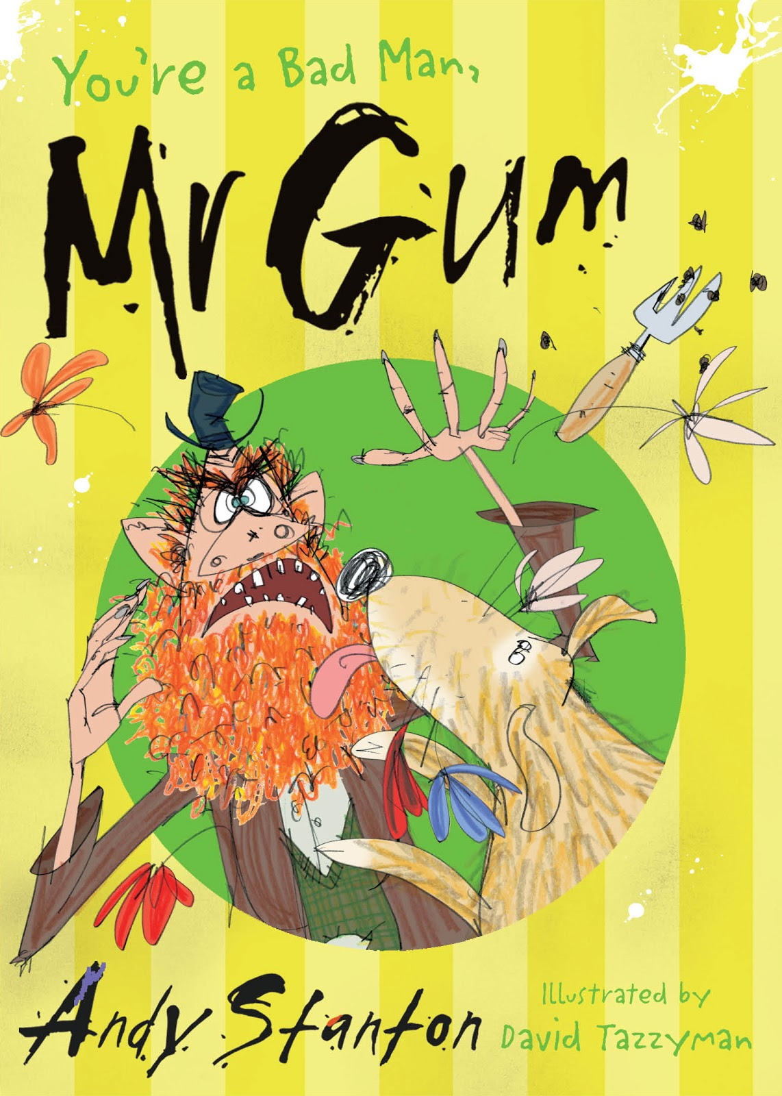 You're a Bad Man Mr Gum! written by Andy Stanton illustrated by David Tazzyman