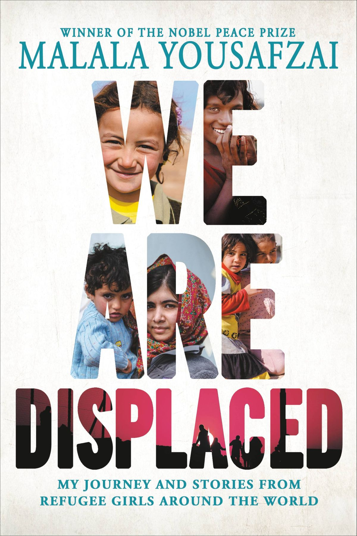 We Are Displaced   My Journey and Stories from Refugee Girls Around the World edited by Malala Yousafzai