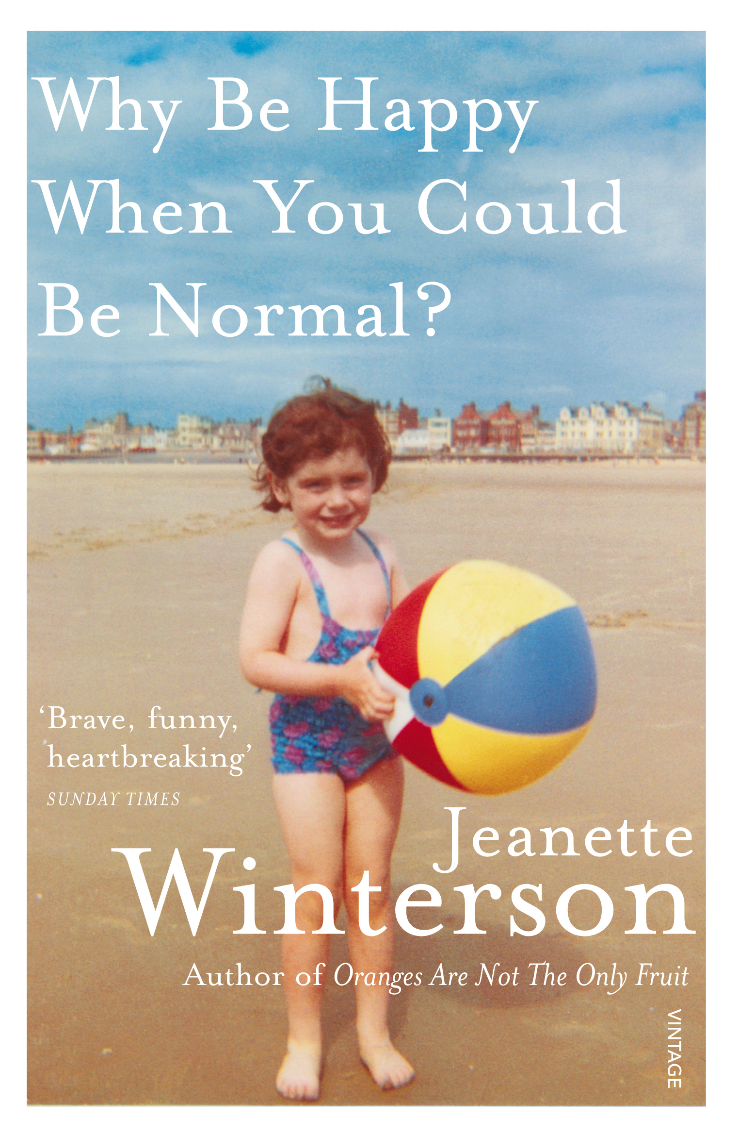 Why Be Happy When You Can Be Normal by Jeanette Winterson