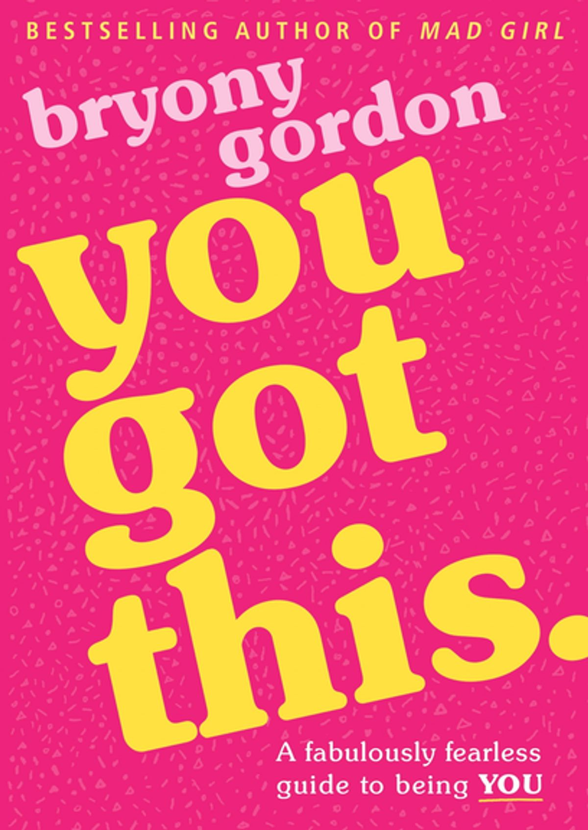 You Got This by Bryony Gordon